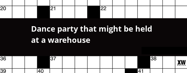 Dance Party That Might Be Held At A Warehouse Crossword Clue