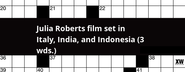 Julia Roberts Film Set In Italy India And Indonesia 3 Wds Crossword Clue