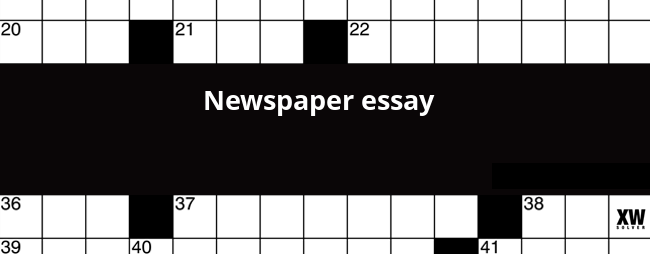 Newspaper Essay Crossword Clue The Clue Newspaper Essay Was Last Spotted By Us At The Newsdaycom  Crossword On January
