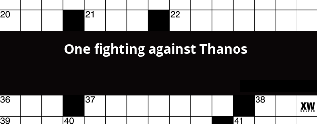 One Fighting Against Thanos Crossword Clue