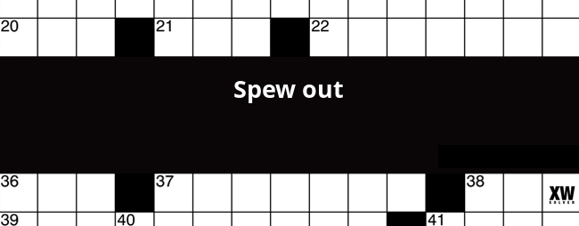 Spew Out Crossword Clue