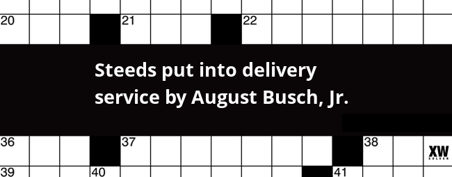 Steeds put into delivery service by August Busch, Jr