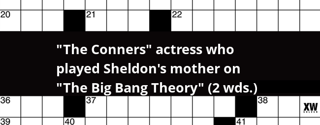 The Conners Actress Who Played Sheldon S Mother On The Big Bang Theory 2 Wds Crossword Clue
